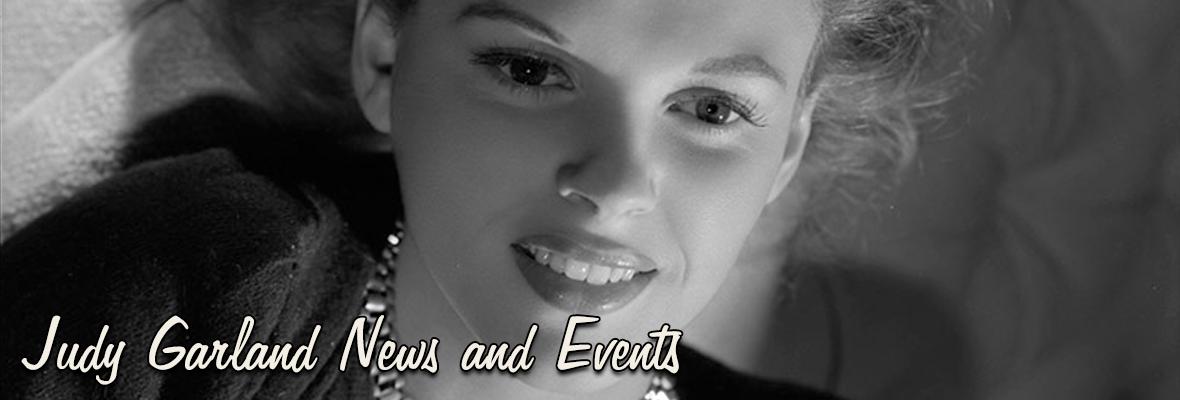 Judy Garland News & Events